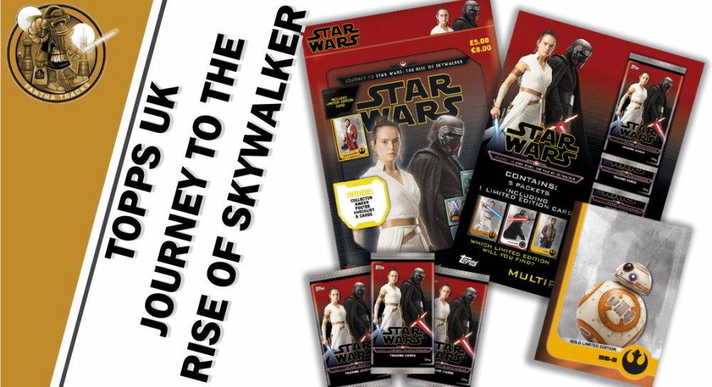 Fantha Tracks Tv Topps Journey To The Rise Of Skywalker Full Box Break Uk And Europe Fantha Tracks