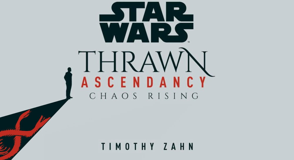 Thrawn Ascendancy: Chaos Rising: Coming to our galaxy 1st September -  Fantha Tracks